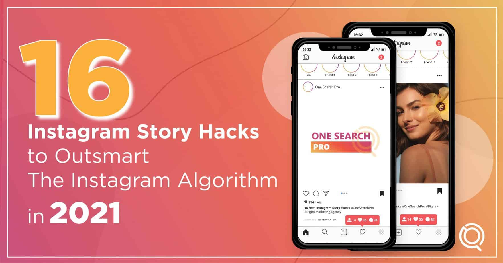 16 Instagram Story Hacks to Outsmart The Instagram Algorithm in 2021 - One Search Pro Digital Marketing Agency