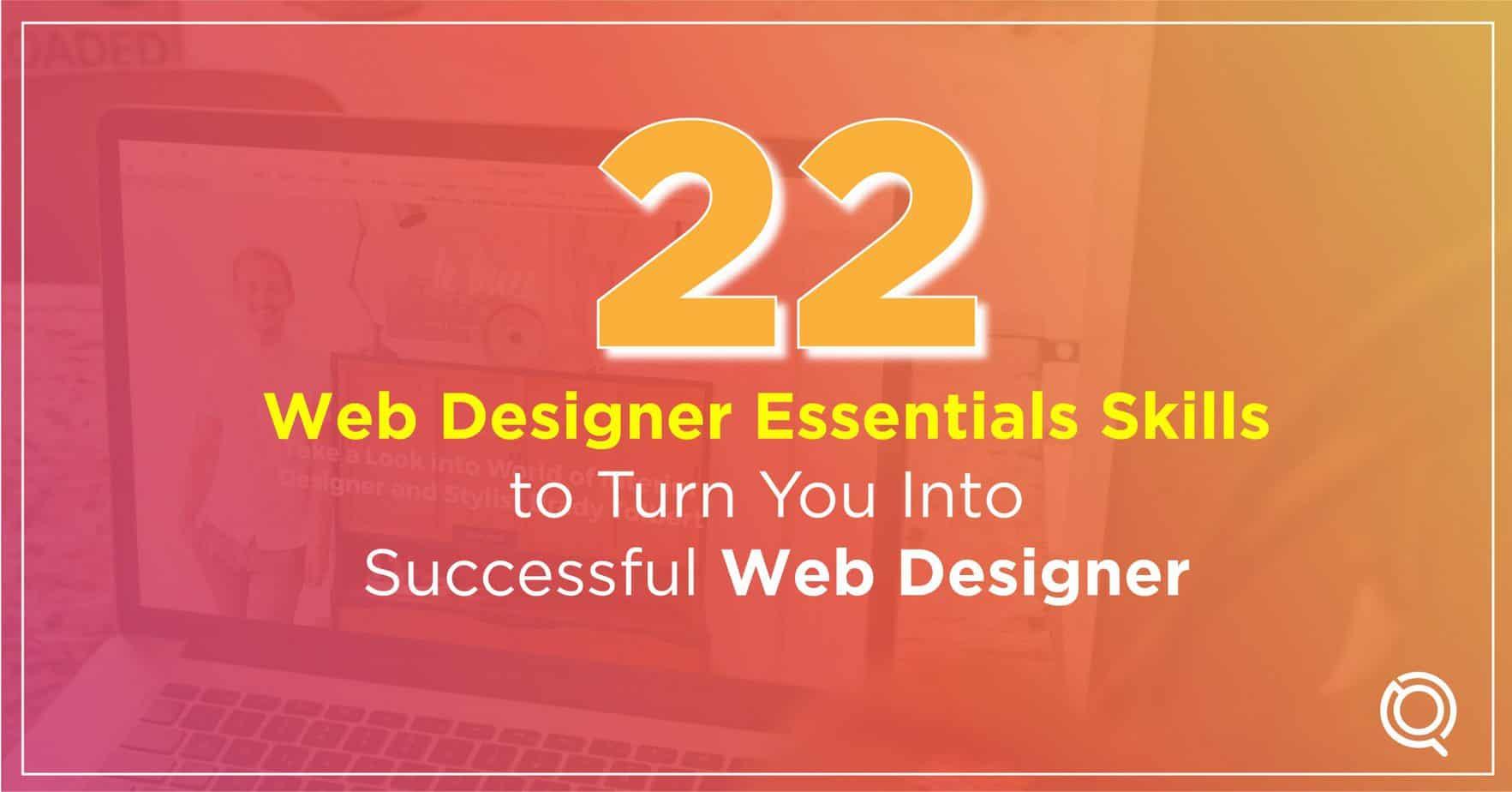 22 Web Designer Essentials Skills to Turn You Into A Successful Web Designer - One Search Pro Digital Marketing Agency