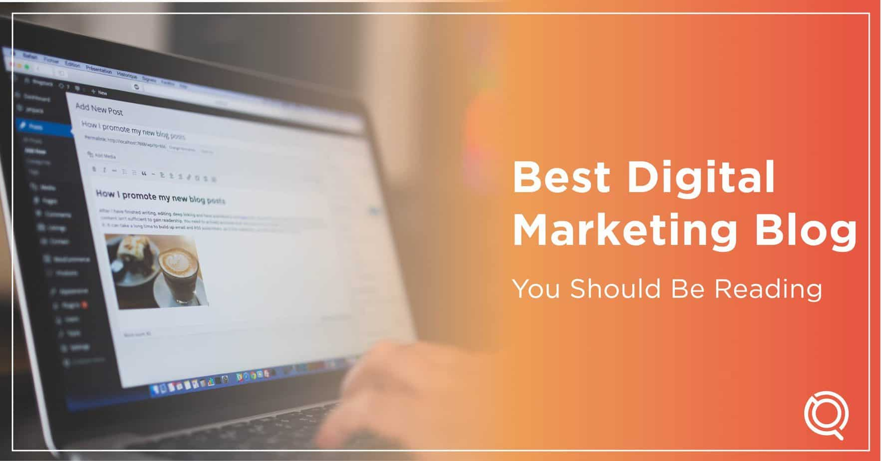 22 Best Digital Marketing Blogs You Need To Read Every Day - Trusted Digital Marketing Agency Malaysia One Search Pro