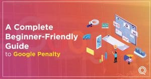 A Complete Beginner-Friendly Guide to Google Penalty - One Search pro digital marketing Agency
