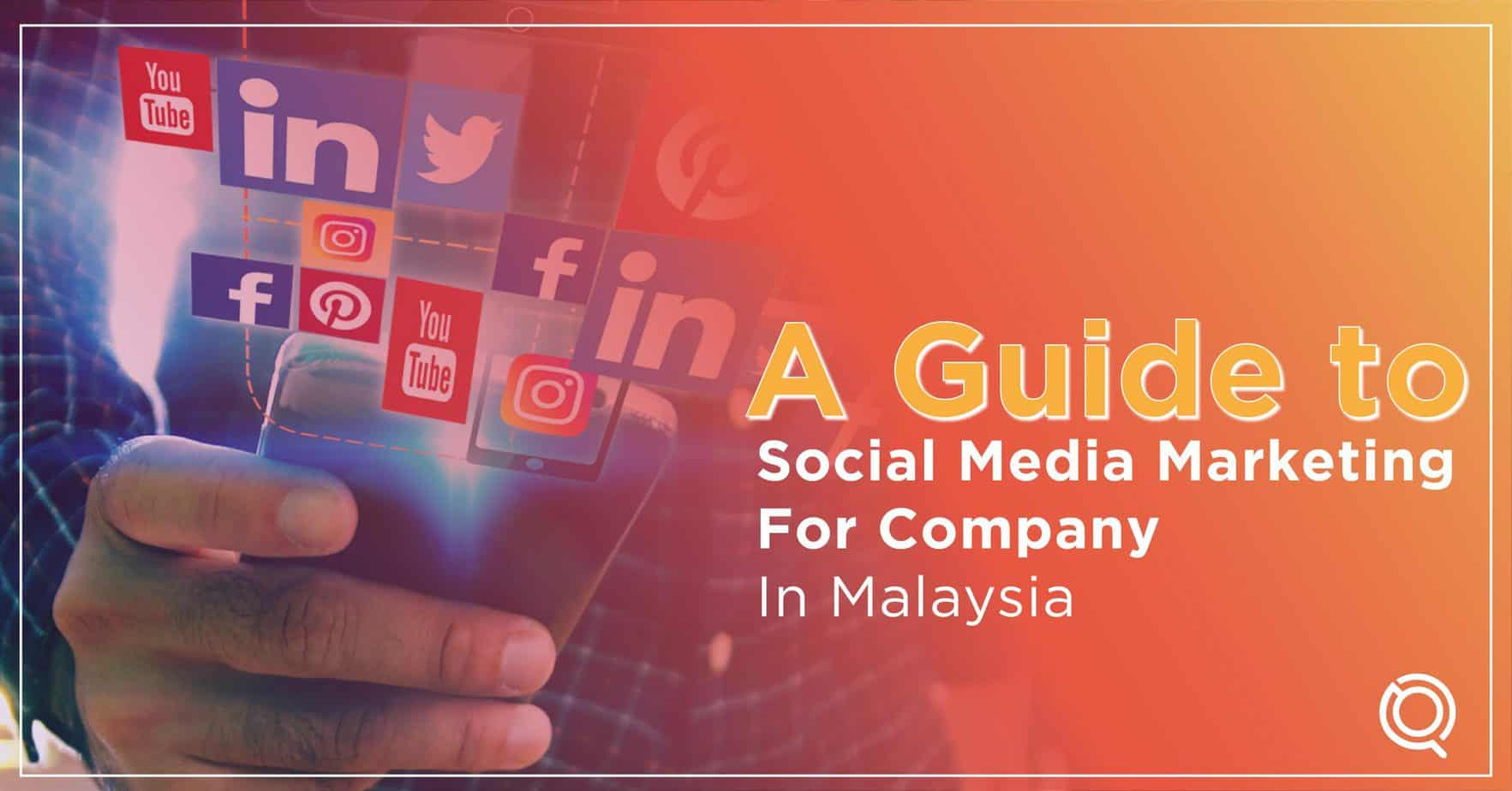 A Guide to Social Media Marketing For Company in Malaysia - One Search Pro Digital Marketing Agency Malaysia