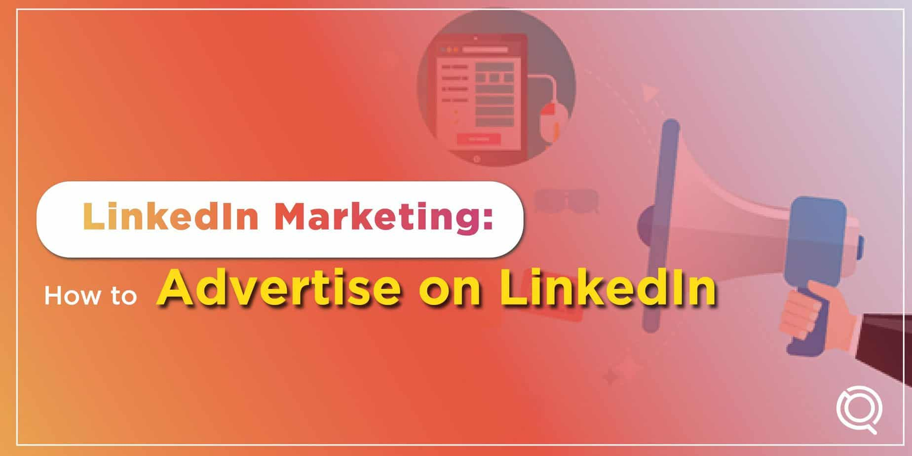 LinkedIn Marketing How to Advertise on LinkedIn - One Search Pro Digital Marketing Agency Malaysia
