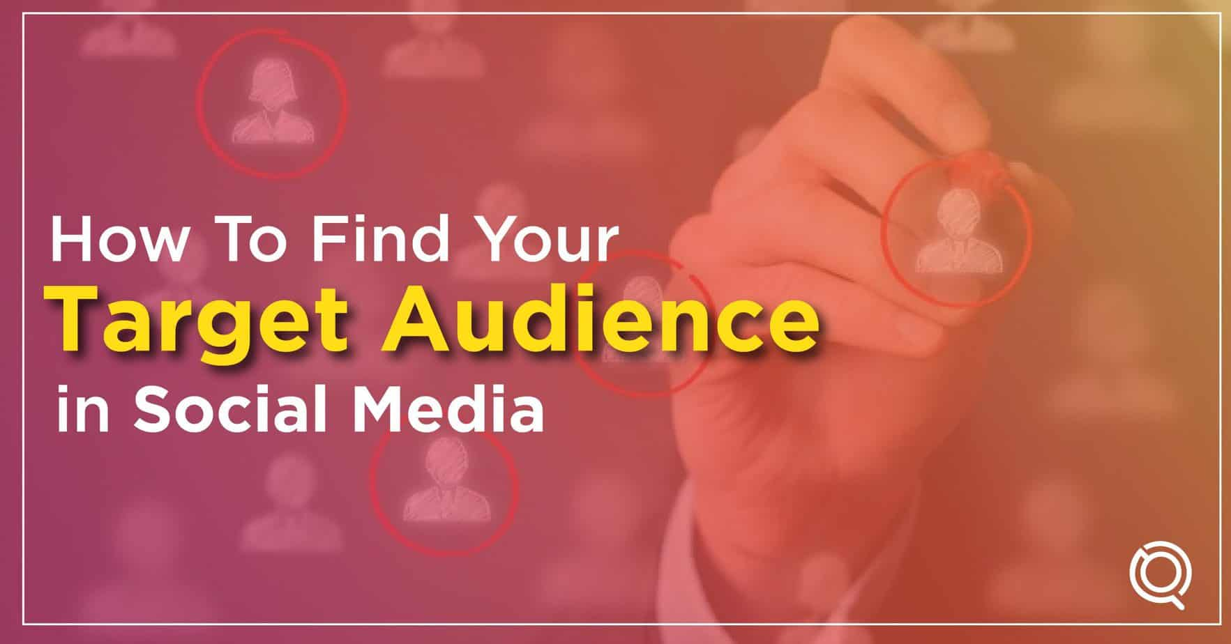 How to Find Your Social Media Target Audience - One Search Pro Digital Marketing Agency