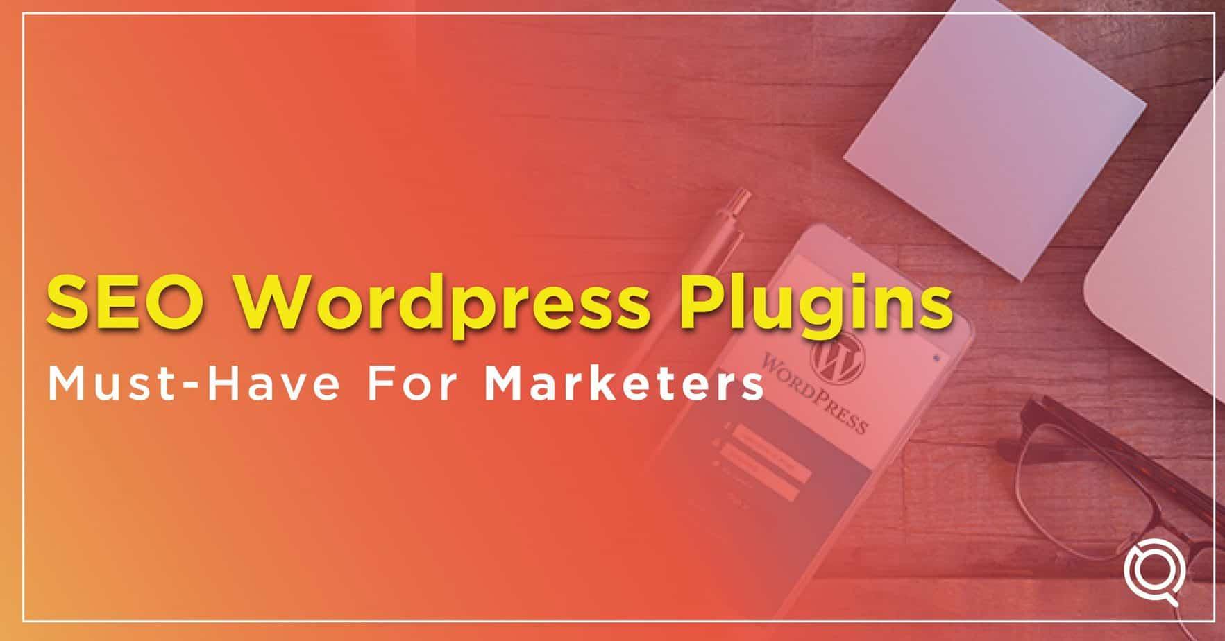 Best SEO WordPress Plugins for Marketers - One Search Pro Digital Marketing Agency