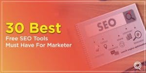 30 Best Free SEO Tools Must Have For Marketer - One Search Pro Digital Marketing Agency