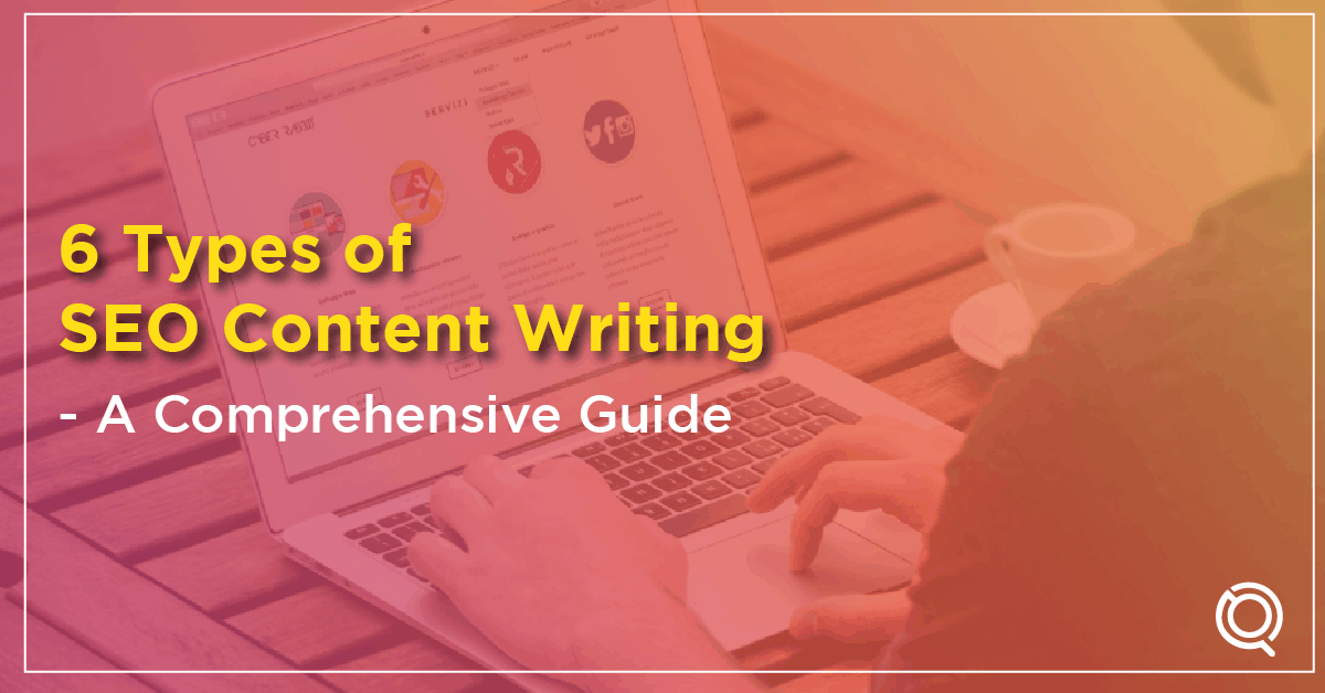 6 Types of SEO Content Writing - A Comprehensive Guide - One Search Pro Digital Marketing Agency