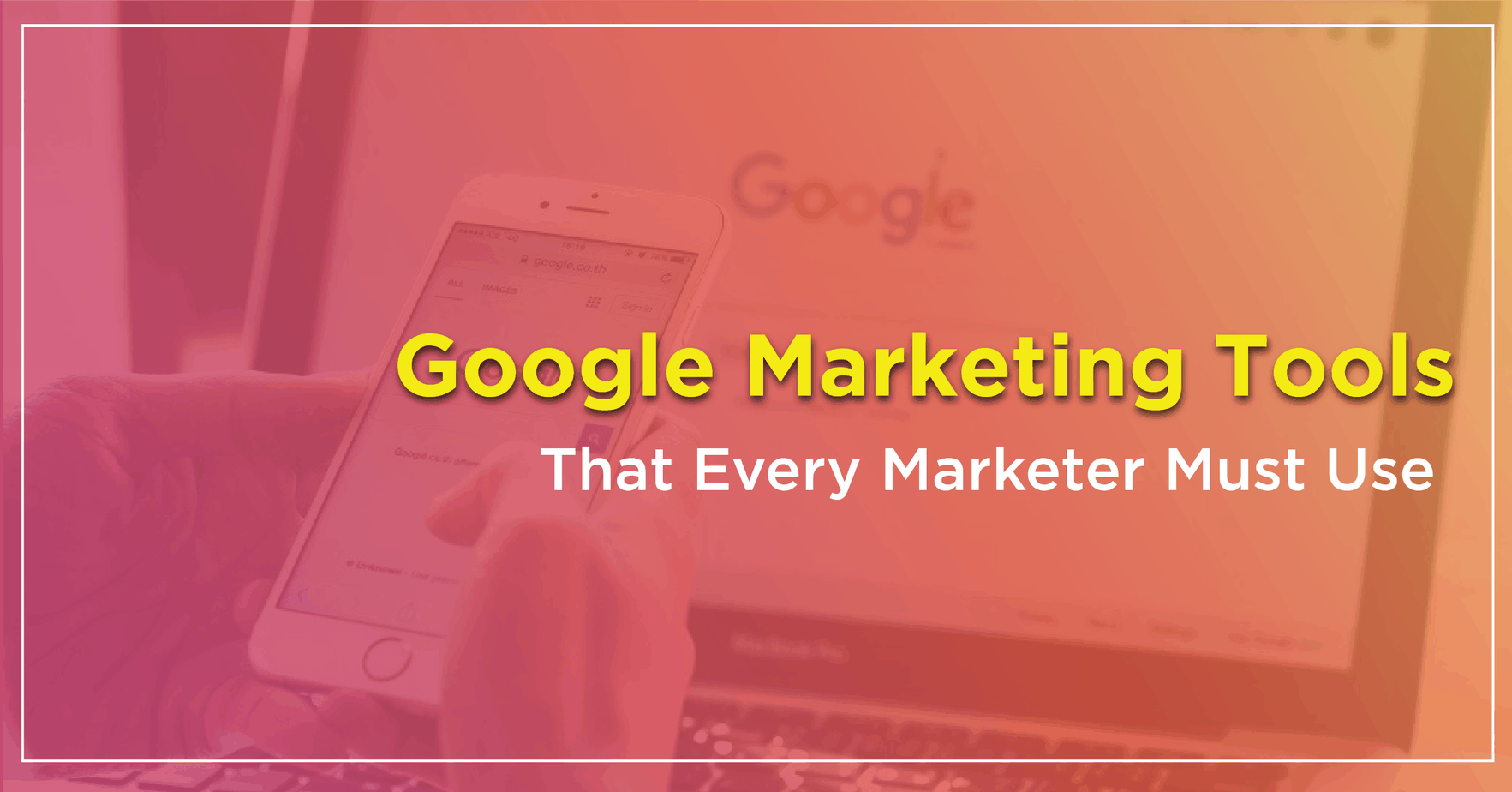 18 Google Marketing Tools That Every Marketer Should Use - One Search Pro Digital Marketing Agency