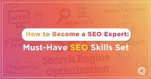How to Become a SEO Expert Must-Have SEO Skills Set - One Search Pro Digital Marketing Agency