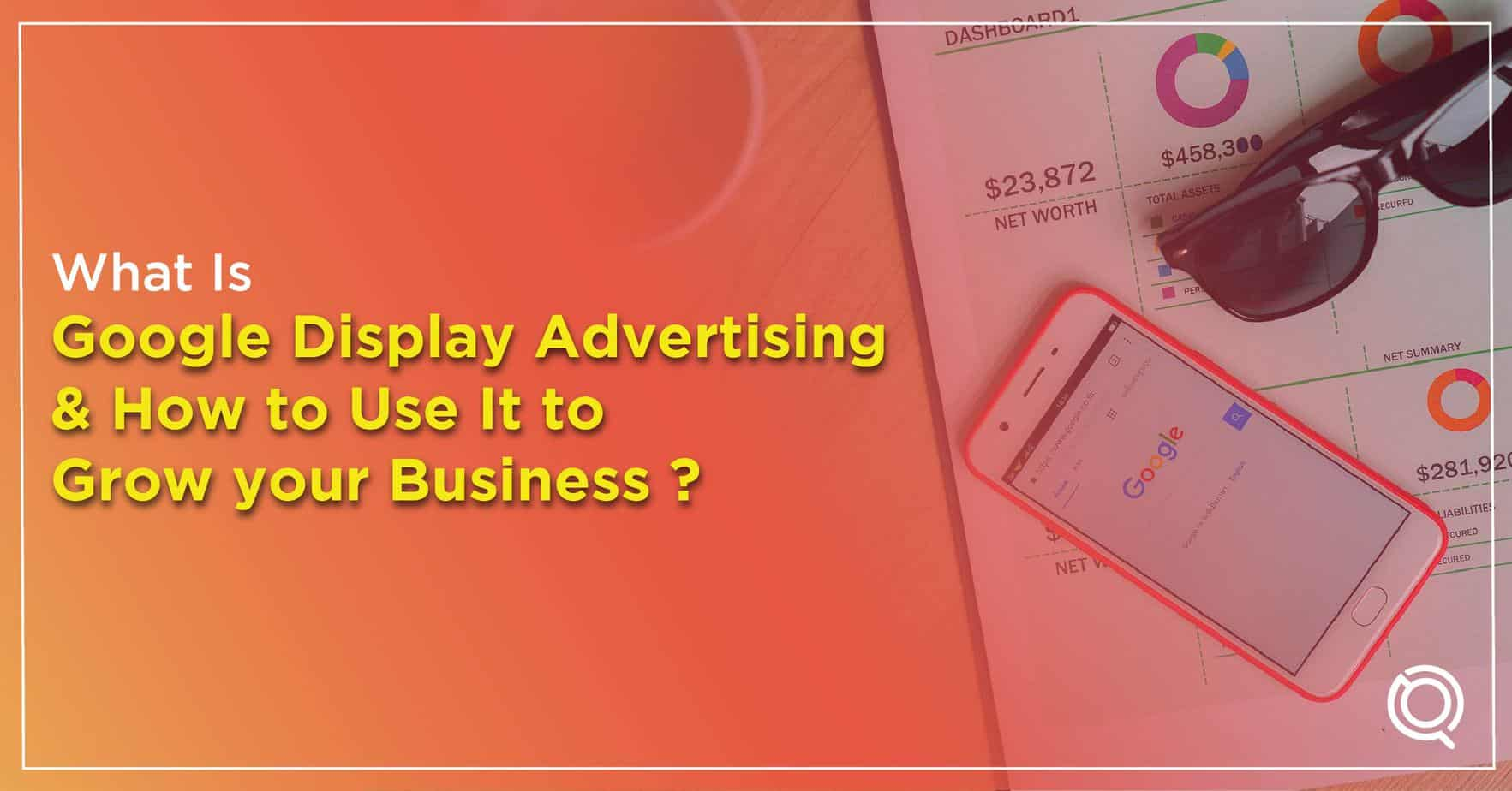 What is Google Display Ads & How to Use It to Grow your Business - One Search Pro Digital Marketing Agency Malaysia