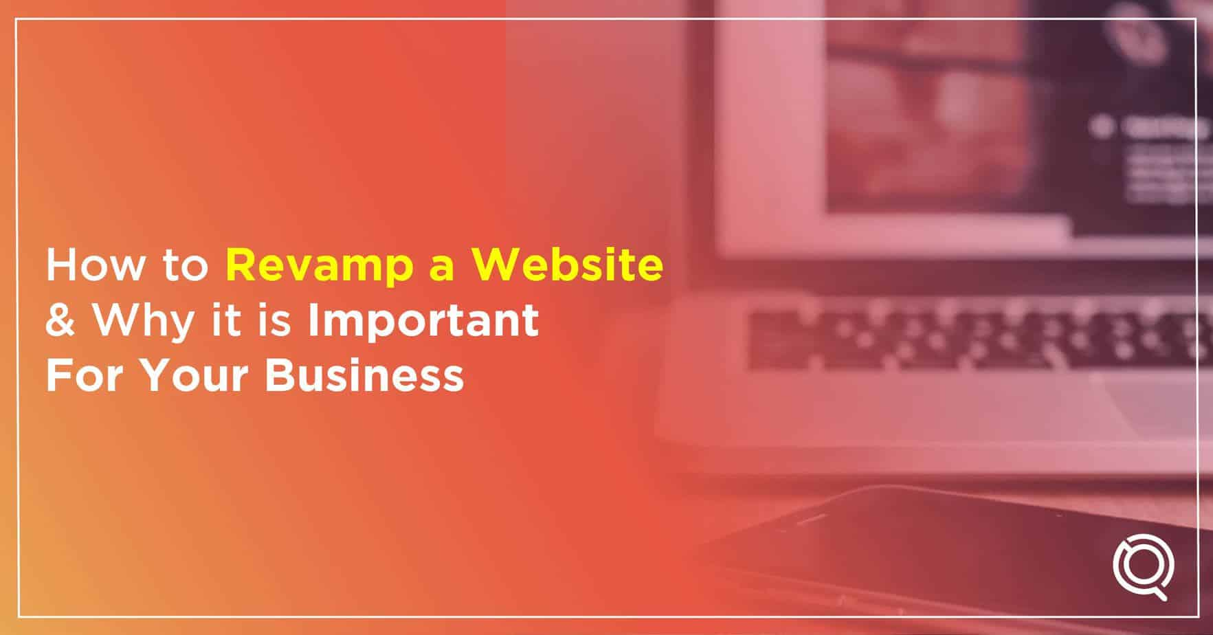 How to Revamp a Website and Why it is Important for Your Business - One Search Pro Digital marketing Agency Malaysia