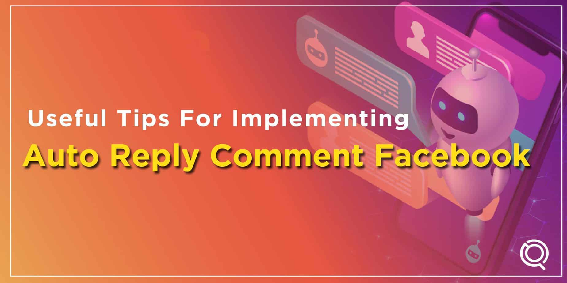 Useful Tips For Implementing Auto Reply Comment Facebook by Trusted Digital Marketing Agency Malaysia One Search Pro