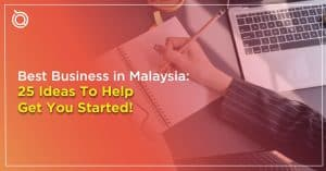 Best Business in Malaysia: 25 Most Profitable Businesses To Help Get You Started - One Search Pro Digital Marketing Agency Malaysia